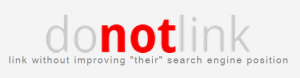 """Do Not Link: link without improving """"their"""" search engine position"""